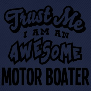motor boater trust me i am an awesome - Baseball Cap