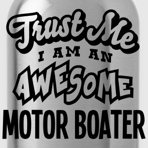 motor boater trust me i am an awesome - Water Bottle
