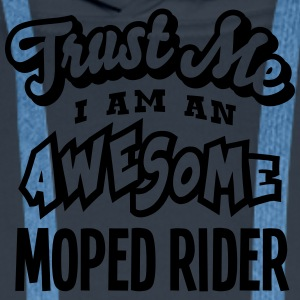 moped rider trust me i am an awesome - Men's Premium Hoodie