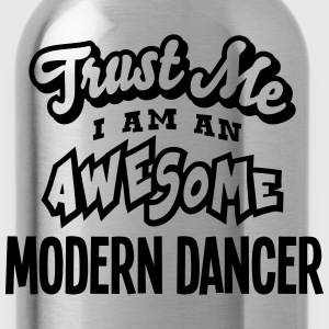 modern dancer trust me i am an awesome - Water Bottle