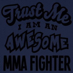 mma fighter trust me i am an awesome - Casquette classique