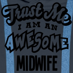 midwife trust me i am an awesome - Men's Premium Hoodie