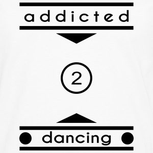 addicted to dancing, T-Shirt - Männer Premium Langarmshirt