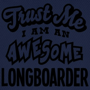 longboarder trust me i am an awesome - Casquette classique