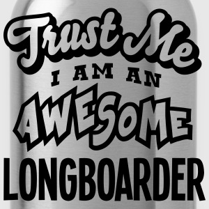 longboarder trust me i am an awesome - Water Bottle