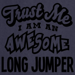 long jumper trust me i am an awesome - Tablier de cuisine
