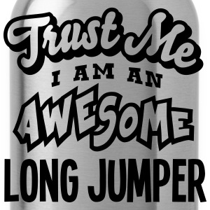 long jumper trust me i am an awesome - Gourde