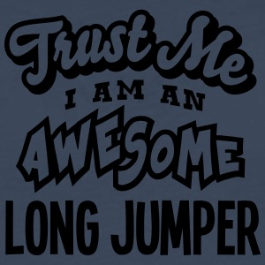 long jumper trust me i am an awesome - T-shirt manches longues Premium Homme