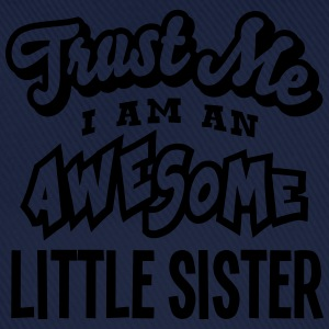 little sister trust me i am an awesome - Casquette classique