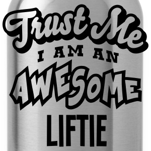 liftie trust me i am an awesome - Gourde