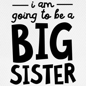 I Am going To Be A Big Sister Shirts - Baseball Cap