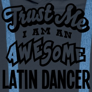 latin dancer trust me i am an awesome - Sweat-shirt à capuche Premium pour hommes