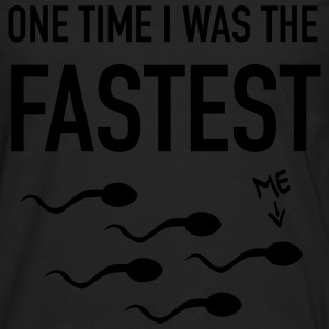 One Time I Was The FASTEST T-Shirts - Men's Premium Longsleeve Shirt