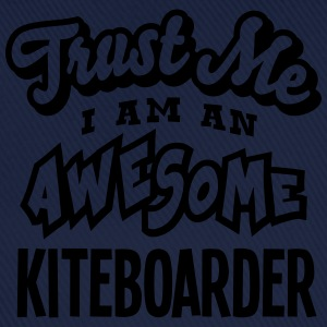 kiteboarder trust me i am an awesome - Baseball Cap