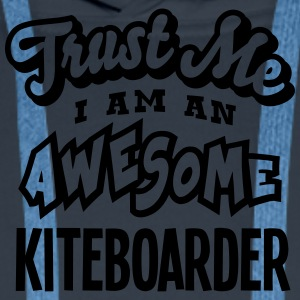 kiteboarder trust me i am an awesome - Sweat-shirt à capuche Premium pour hommes