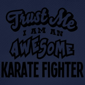 karate fighter trust me i am an awesome - Baseball Cap