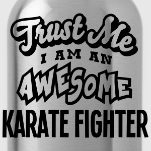karate fighter trust me i am an awesome - Water Bottle