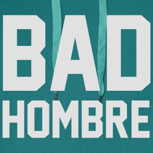 Bad Hombre Tee shirts - Sweat-shirt à capuche Premium pour hommes