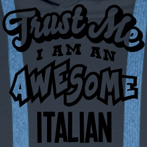 italian trust me i am an awesome - Men's Premium Hoodie