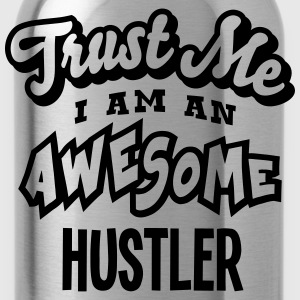 hustler trust me i am an awesome - Gourde