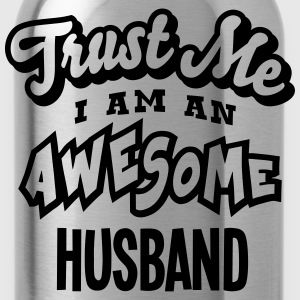 husband trust me i am an awesome - Water Bottle