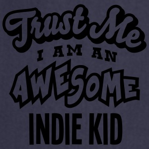 indie kid trust me i am an awesome - Cooking Apron