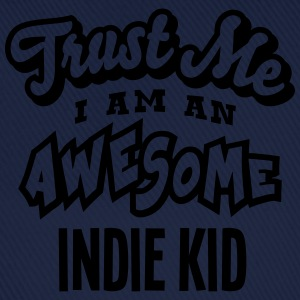 indie kid trust me i am an awesome - Baseball Cap