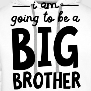 I Am Going To Be A Big Brother Shirts - Mannen Premium hoodie
