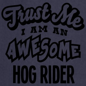 hog rider trust me i am an awesome - Cooking Apron