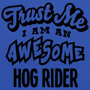 hog rider trust me i am an awesome - Women's Tank Top by Bella