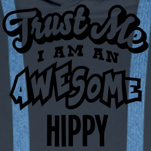 hippy trust me i am an awesome - Men's Premium Hoodie