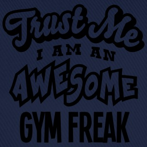gym freak trust me i am an awesome - Casquette classique