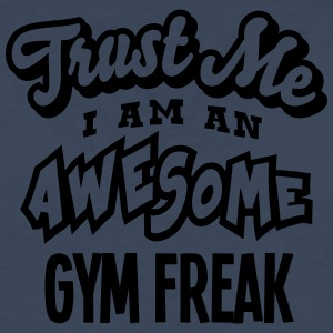 gym freak trust me i am an awesome - T-shirt manches longues Premium Homme