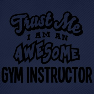 gym instructor trust me i am an awesome - Casquette classique