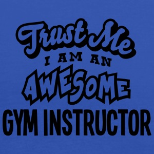 gym instructor trust me i am an awesome - Débardeur Femme marque Bella