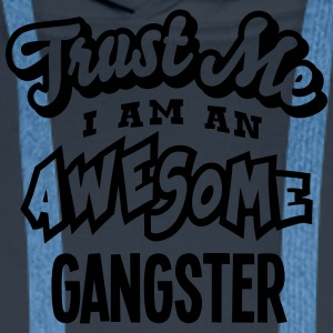 gangster trust me i am an awesome - Men's Premium Hoodie