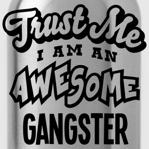 gangster trust me i am an awesome - Gourde