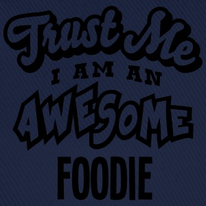 foodie trust me i am an awesome - Baseball Cap