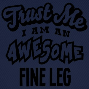 fine leg trust me i am an awesome - Baseball Cap