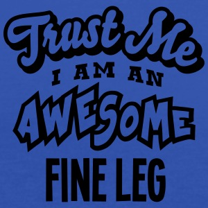 fine leg trust me i am an awesome - Women's Tank Top by Bella