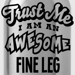 fine leg trust me i am an awesome - Water Bottle