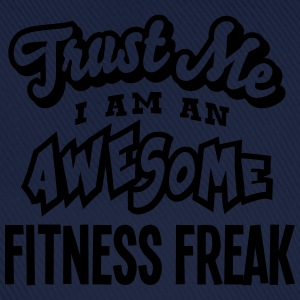 fitness freak trust me i am an awesome - Baseball Cap