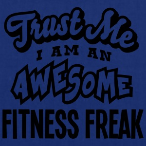 fitness freak trust me i am an awesome - Tote Bag