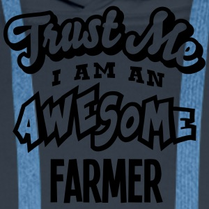 farmer trust me i am an awesome - Men's Premium Hoodie