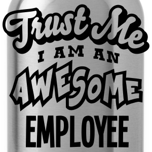 employee trust me i am an awesome - Gourde