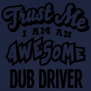 dub driver trust me i am an awesome - Casquette classique
