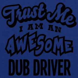 dub driver trust me i am an awesome - Tote Bag