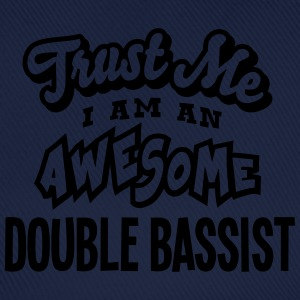 double bassist trust me i am an awesome - Baseball Cap