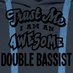 double bassist trust me i am an awesome - Men's Premium Hoodie