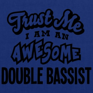 double bassist trust me i am an awesome - Tote Bag